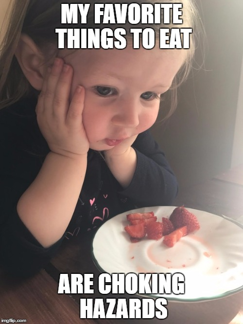 MY FAVORITE THINGS TO EAT ARE CHOKING HAZARDS | image tagged in contemplative kid,AdviceAnimals | made w/ Imgflip meme maker