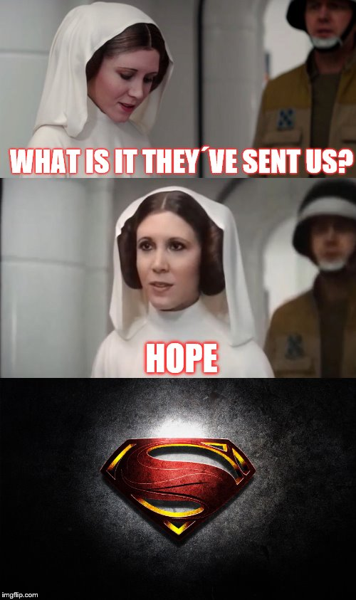 Leia Rogue One | WHAT IS IT THEY´VE SENT US? HOPE | image tagged in star wars,leia | made w/ Imgflip meme maker