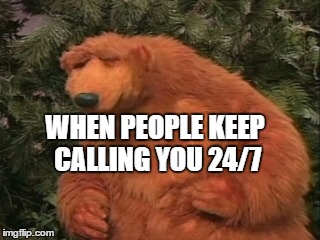 People calling you 24/7 | WHEN PEOPLE KEEP CALLING YOU 24/7 | image tagged in calling,phone,annoying,frustrated,bear | made w/ Imgflip meme maker