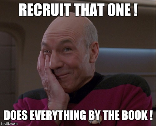Memes | RECRUIT THAT ONE ! DOES EVERYTHING BY THE BOOK ! | image tagged in memes | made w/ Imgflip meme maker