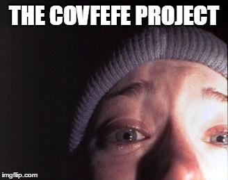 Blair Witch Nose | THE COVFEFE PROJECT | image tagged in blair witch nose,covfefe | made w/ Imgflip meme maker