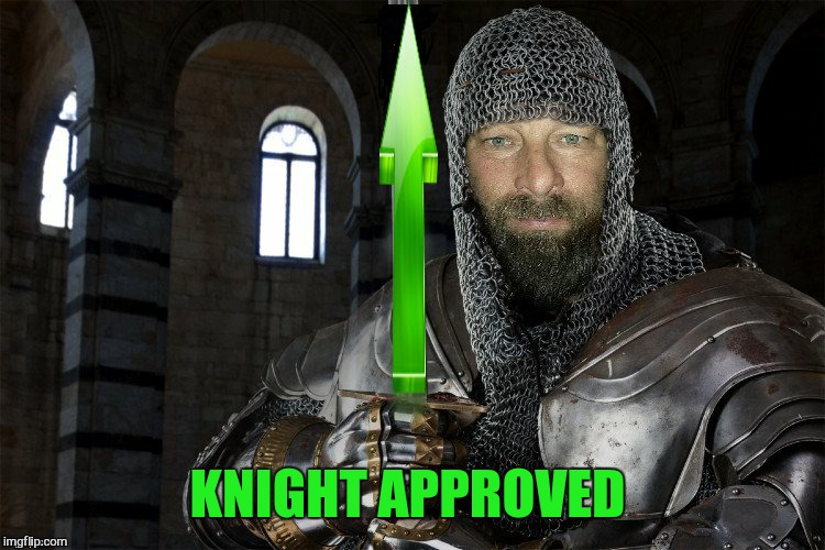 KNIGHT APPROVED | made w/ Imgflip meme maker