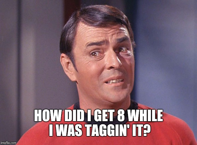 HOW DID I GET 8 WHILE I WAS TAGGIN' IT? | made w/ Imgflip meme maker