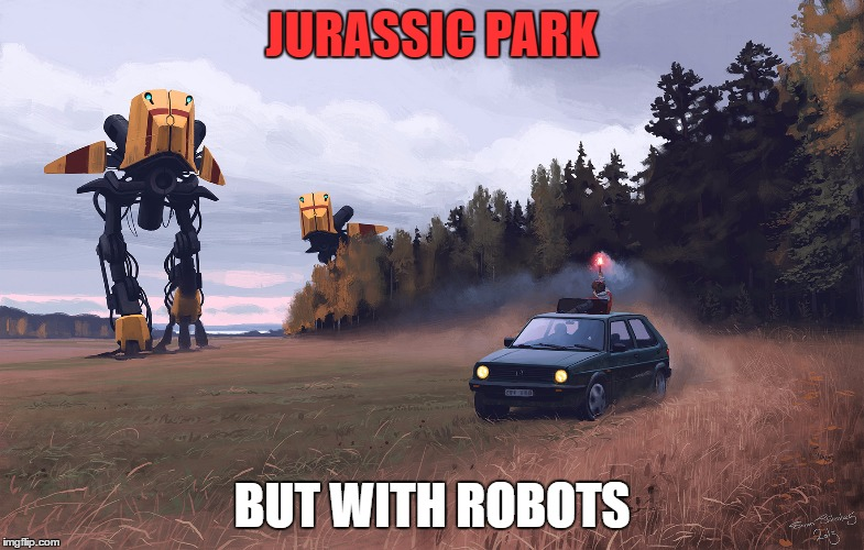 JURASSIC PARK BUT WITH ROBOTS | image tagged in robots | made w/ Imgflip meme maker