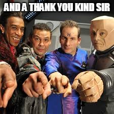 youuuuuuuuu | AND A THANK YOU KIND SIR | image tagged in youuuuuuuuu | made w/ Imgflip meme maker