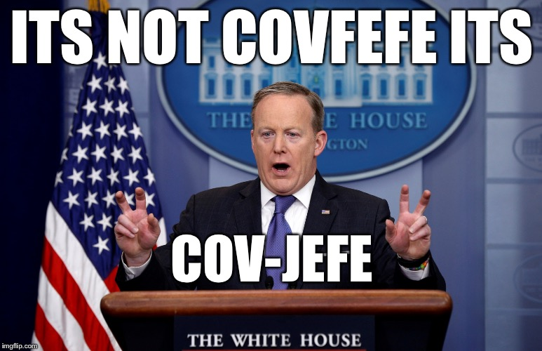 ITS NOT COVFEFE ITS COV-JEFE | made w/ Imgflip meme maker