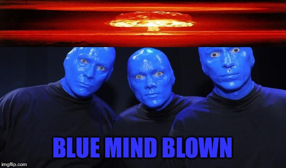 BLUE MIND BLOWN | made w/ Imgflip meme maker