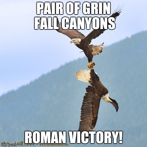 PAIR OF GRIN FALL CANYONS ROMAN VICTORY! | made w/ Imgflip meme maker