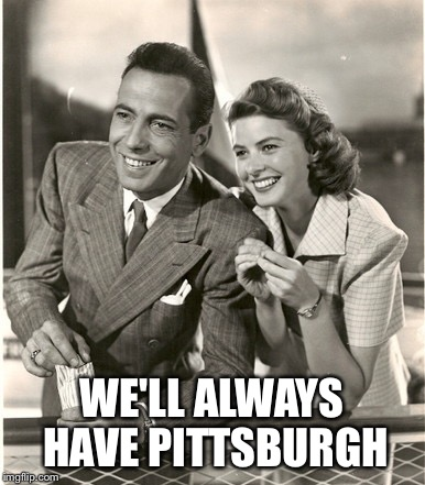 Climate | WE'LL ALWAYS HAVE PITTSBURGH | image tagged in paris agreement | made w/ Imgflip meme maker