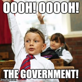 OOOH! OOOOH! THE GOVERNMENT! | made w/ Imgflip meme maker