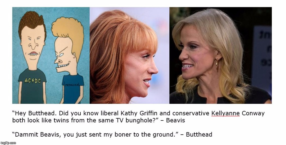 Kathy Griffin and Kellyanne Conway look like Beavis and Butthead | image tagged in kellyanne conway kathy griffin beavis and butthead,donald trump,beheading,alternative facts,sean spicer liar,bunghole | made w/ Imgflip meme maker