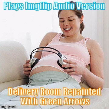 Memes | Plays Imgflip Audio Version Delivery Room Repainted With Green Arrows | image tagged in memes | made w/ Imgflip meme maker