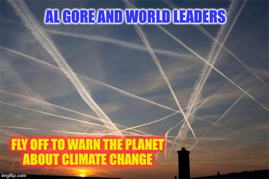 AL GORE AND WORLD LEADERS FLY OFF TO WARN THE PLANET ABOUT CLIMATE CHANGE | image tagged in bill belichemtrail | made w/ Imgflip meme maker