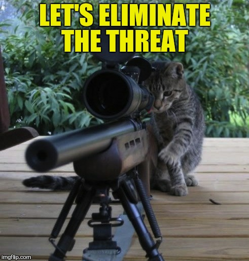 LET'S ELIMINATE THE THREAT | made w/ Imgflip meme maker