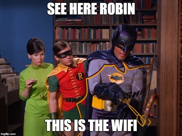 bm and rb | SEE HERE ROBIN THIS IS THE WIFI | image tagged in bm and rb | made w/ Imgflip meme maker