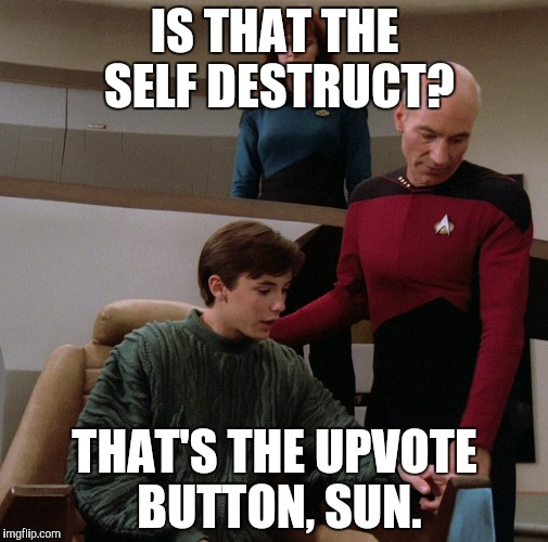 IS THAT THE SELF DESTRUCT? THAT'S THE UPVOTE BUTTON, SUN. | made w/ Imgflip meme maker