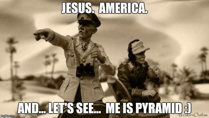 JESUS.  AMERICA. AND... LET'S SEE...  ME IS PYRAMID :) | made w/ Imgflip meme maker