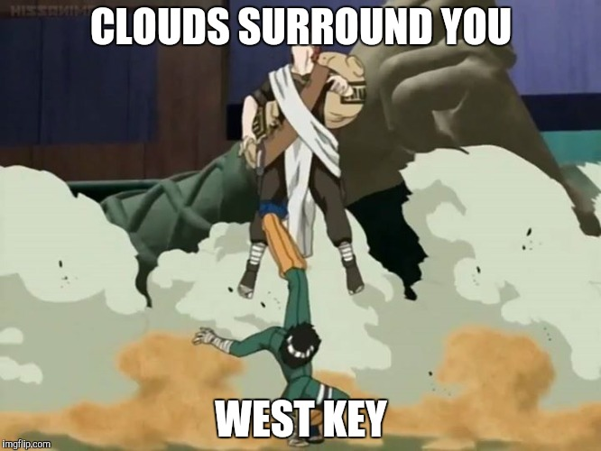 CLOUDS SURROUND YOU WEST KEY | made w/ Imgflip meme maker