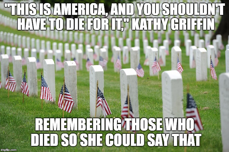"Shouldn't have to die | ""THIS IS AMERICA, AND YOU SHOULDN'T HAVE TO DIE FOR IT,"" KATHY GRIFFIN REMEMBERING THOSE WHO DIED SO SHE COULD SAY THAT 