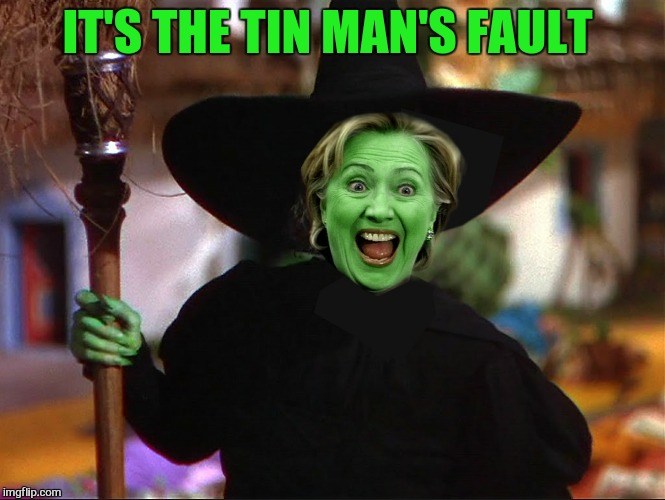IT'S THE TIN MAN'S FAULT | made w/ Imgflip meme maker