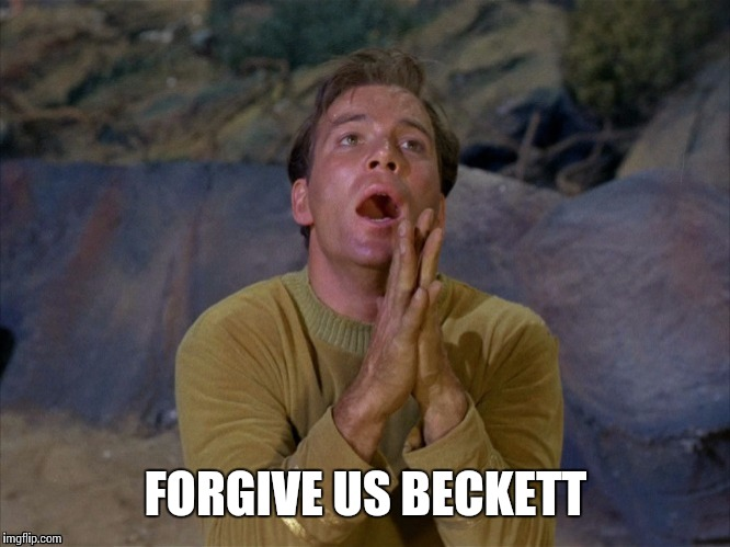 FORGIVE US BECKETT | made w/ Imgflip meme maker