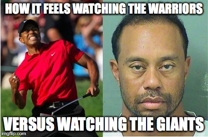 HOW IT FEELS WATCHING THE WARRIORS VERSUS WATCHING THE GIANTS | image tagged in tiger juxtaposition | made w/ Imgflip meme maker