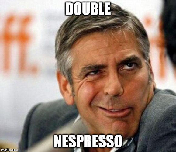 DOUBLE NESPRESSO | made w/ Imgflip meme maker