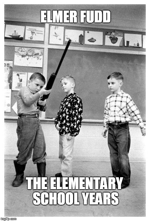 Elmer Fudd, The Elementary School Years | ELMER FUDD THE ELEMENTARY SCHOOL YEARS | image tagged in gun safety class indiana 1956,elmer fudd | made w/ Imgflip meme maker