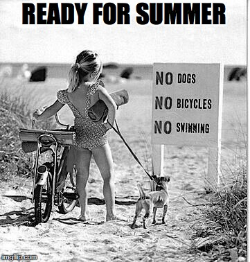 Summertime | READY FOR SUMMER | image tagged in beach,summer vacation | made w/ Imgflip meme maker