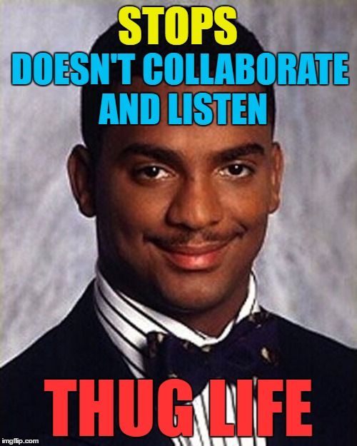 Carlton's back with his brand new invention... | STOPS THUG LIFE DOESN'T COLLABORATE AND LISTEN | image tagged in carlton banks thug life,memes,vanilla ice,stop collaborate and listen,music,thug life | made w/ Imgflip meme maker