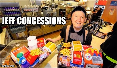 Jeff Concessions  | JEFF CONCESSIONS | image tagged in jeff sessions,russiagate,funny,funny memes,politics,fast food | made w/ Imgflip meme maker