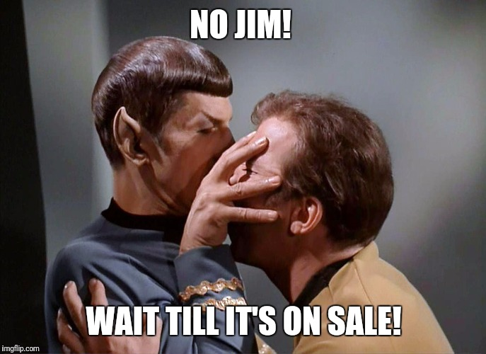 NO JIM! WAIT TILL IT'S ON SALE! | made w/ Imgflip meme maker