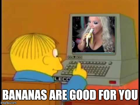 BANANAS ARE GOOD FOR YOU | image tagged in ralph wiggum,simpsons,memes | made w/ Imgflip meme maker