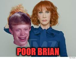 If you rip a chickens head off, will it run around? | POOR BRIAN | image tagged in bad luck brian,kathy griffin | made w/ Imgflip meme maker