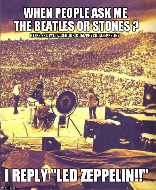 Led Zeppelin  | HTTPS://WWW.FACEBOOK.COM/PHYSICALZEPPELIN/ | image tagged in led zeppelin,classic rock,rock music | made w/ Imgflip meme maker