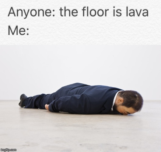 Face down lava angel | image tagged in memes,funny memes,dank memes,nihilism,nihilist,depression | made w/ Imgflip meme maker