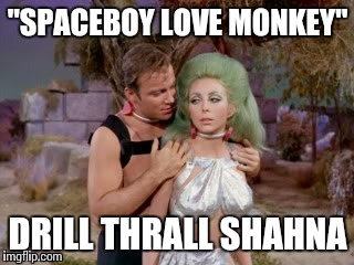 """SPACEBOY LOVE MONKEY"" DRILL THRALL SHAHNA 