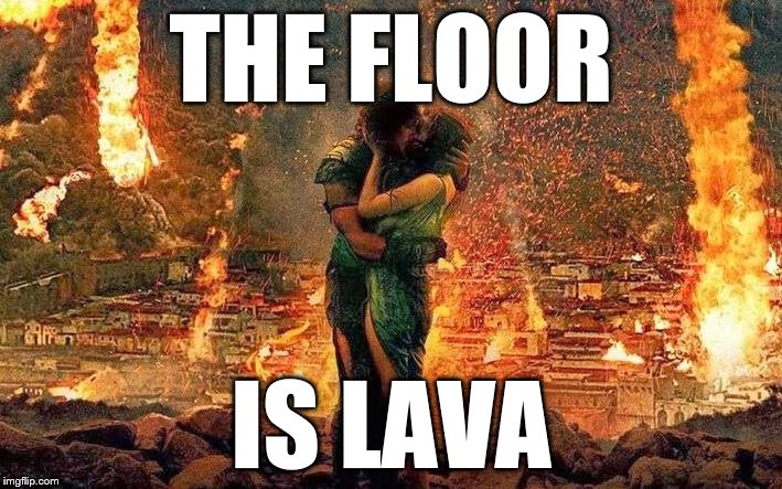 Pompeians played this game before it went mainstream |  THE FLOOR; IS LAVA | image tagged in pompeii,funny,lava | made w/ Imgflip meme maker