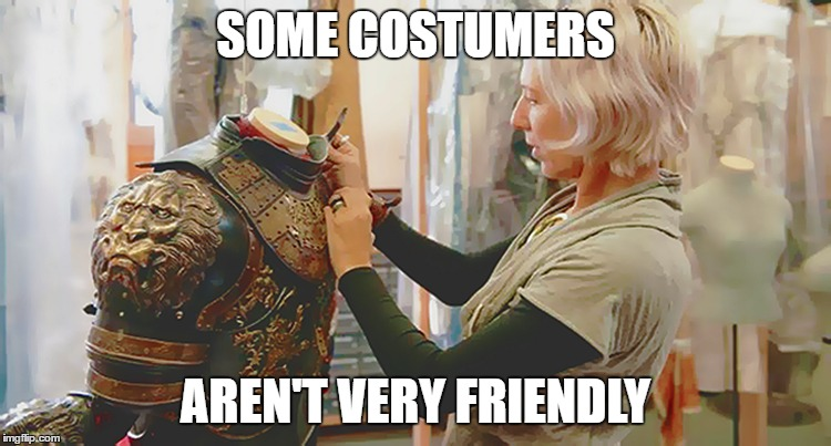 SOME COSTUMERS AREN'T VERY FRIENDLY | made w/ Imgflip meme maker