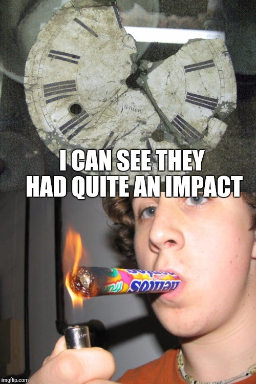 I CAN SEE THEY HAD QUITE AN IMPACT | made w/ Imgflip meme maker