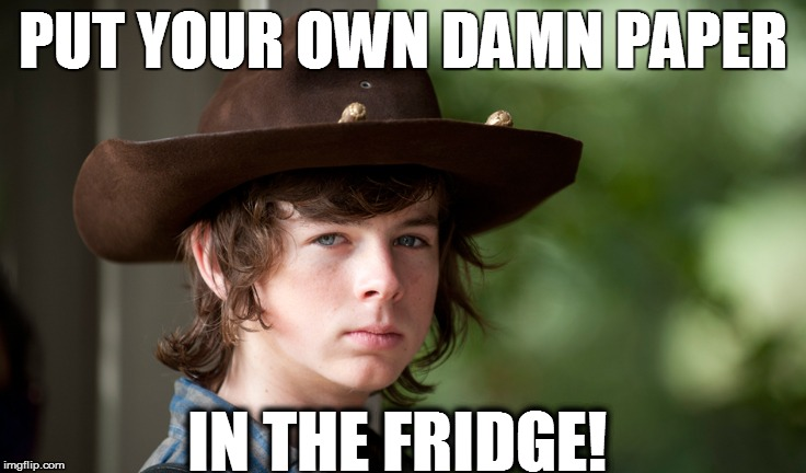 PUT YOUR OWN DAMN PAPER IN THE FRIDGE! | made w/ Imgflip meme maker