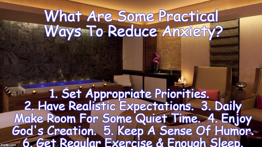 Practical Ways To Reduce  Anxiety! | What Are Some Practical Ways To Reduce Anxiety? 1. Set Appropriate Priorities.  2. Have Realistic Expectations.  3. Daily Make Room For Some | image tagged in tags | made w/ Imgflip meme maker