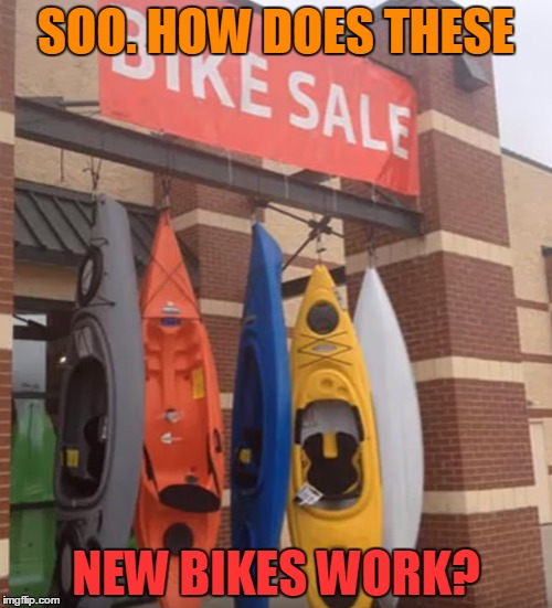 Look guys! we gotta buy new bikes! | SOO. HOW DOES THESE NEW BIKES WORK? | image tagged in bike | made w/ Imgflip meme maker