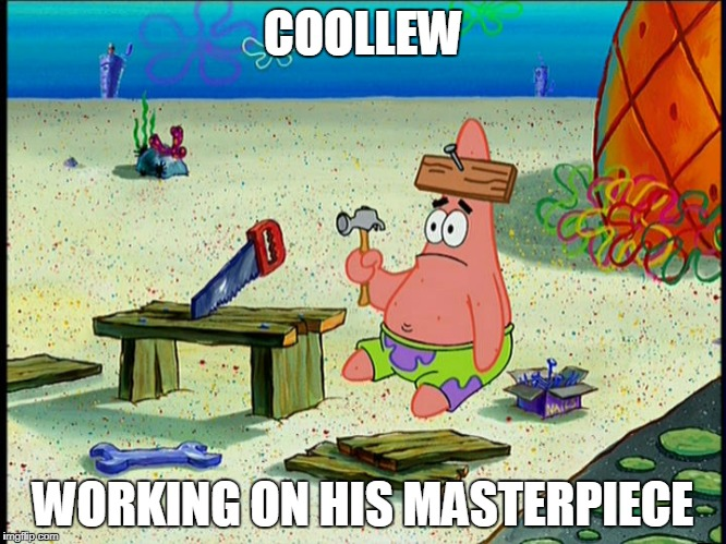 COOLLEW WORKING ON HIS MASTERPIECE | made w/ Imgflip meme maker
