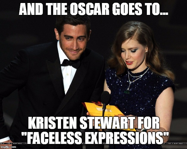 "AND THE OSCAR GOES TO... KRISTEN STEWART FOR ""FACELESS EXPRESSIONS"" 