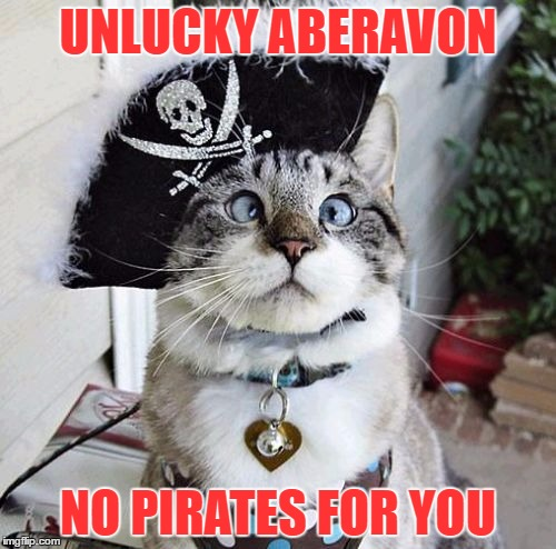 Spangles | UNLUCKY ABERAVON NO PIRATES FOR YOU | image tagged in memes,spangles | made w/ Imgflip meme maker