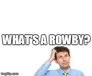 WHAT'S A ROWBY? | made w/ Imgflip meme maker