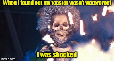 Shocking Discovery | When I found out my toaster wasn't waterproof I was shocked | image tagged in daniel stern electrocuted,shocked,memes | made w/ Imgflip meme maker
