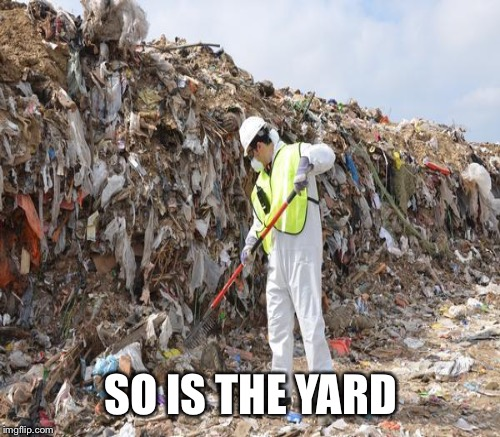 SO IS THE YARD | made w/ Imgflip meme maker
