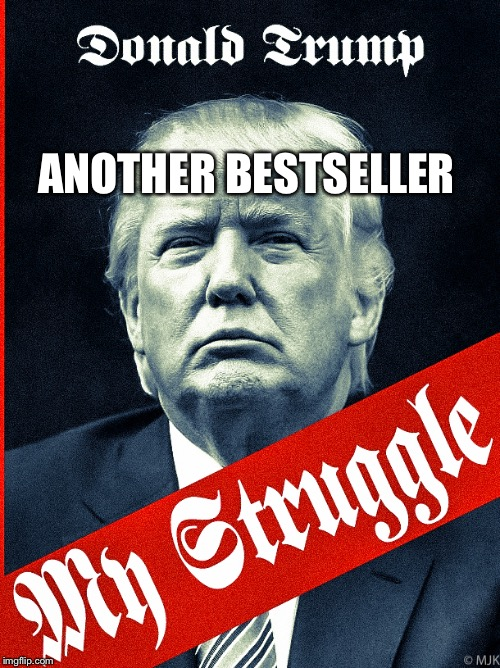 Trump | ANOTHER BESTSELLER | image tagged in trump | made w/ Imgflip meme maker